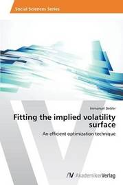 Fitting the Implied Volatility Surface by Dobler Immanuel