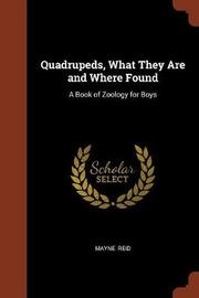 Quadrupeds, What They Are and Where Found by Mayne Reid image