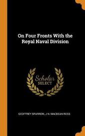 On Four Fronts with the Royal Naval Division by Geoffrey Sparrow