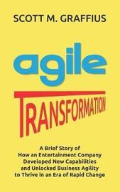 Agile Transformation by Scott M Graffius image