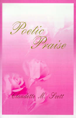 Poetic Praise by Claudette M. Scott image
