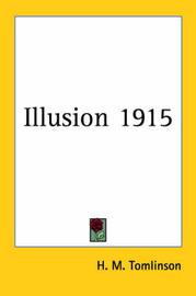 Illusion 1915 by H.M. Tomlinson image