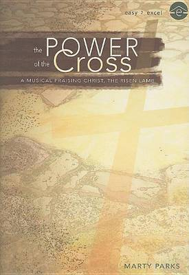 The Power of the Cross: A Musical Praising Christ, the Risen Lamb image