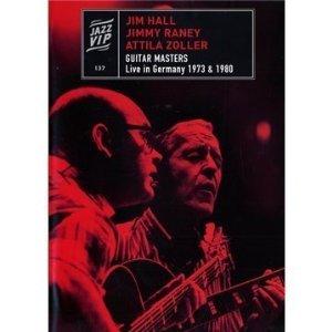 Jim Hall/Jimmy Raney/Attila Zoller - Live in Germany 1973 & 1980 on DVD