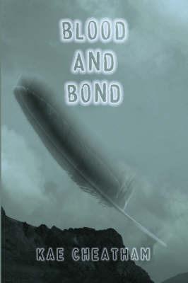 Blood and Bond by Kae Cheatham