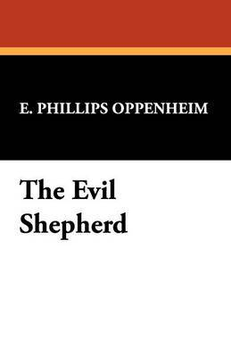 The Evil Shepherd by E.Phillips Oppenheim