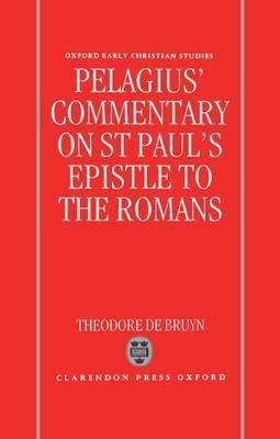 Pelagius' Commentary on St Paul's Epistle to the Romans by Pelagius image