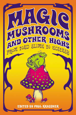 Magic Mushrooms and Other Highs: From Toad Slime to Ecstasy image