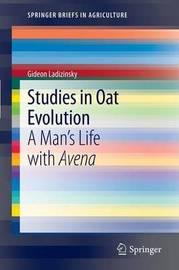 Studies in Oat Evolution by Gideon Ladizinsky