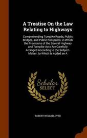 A Treatise on the Law Relating to Highways by Robert Wellbeloved image