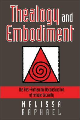 Thealogy and Embodiment by Melissa Raphael