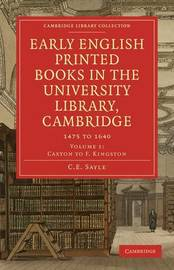 Early English Printed Books in the University Library, Cambridge by C. E. Sayle image
