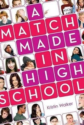 A Match Made in High School by Kristin Walker
