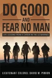 Do Good and Fear No Man by Lieutenant Colonel David W Pinion image