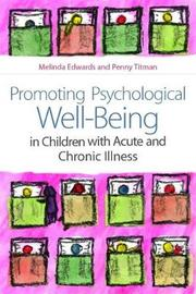 Promoting Psychological Well-Being in Children with Acute and Chronic Illness by Melinda Edwards