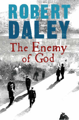 The Enemy of God by Robert Daley image