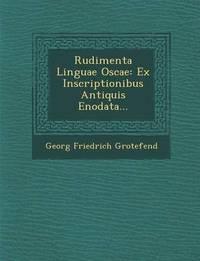 Rudimenta Linguae Oscae by Georg Friedrich Grotefend