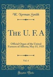 The U. F. A, Vol. 4 by W Norman Smith image