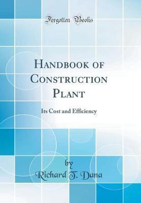 Handbook of Construction Plant by Richard T Dana