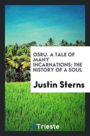 Osru. a Tale of Many Incarnations; The History of a Soul by Justin Sterns image