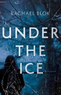 Under the Ice by Rachel Blok