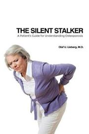 The Silent Stalker by M D Olaf U Lieberg