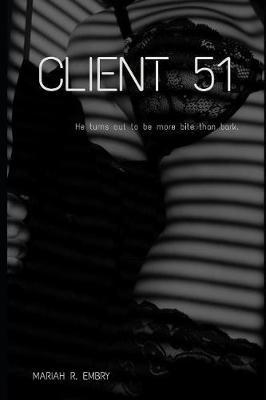 Client 51 by Mariah R Embry