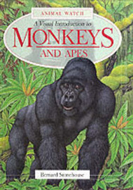 A Visual Introduction to Monkeys and Apes by Bernard Stonehouse image