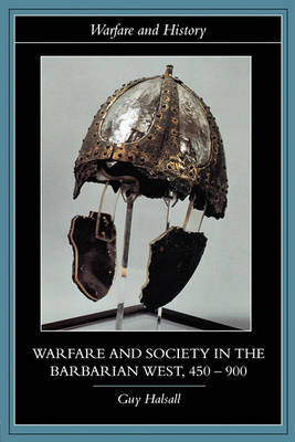 Warfare and Society in the Barbarian West 450-900 by Guy Halsall image