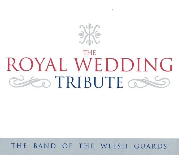 A Royal Tribute by The Band of the Welsh Guards
