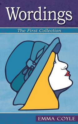 Wordings, the First Collection by Emma Coyle