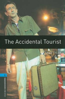 Oxford Bookworms Library: Level 5:: The Accidental Tourist by Anne Tyler image