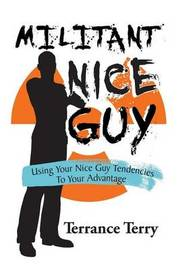 Militant Nice Guy by Terrance Terry