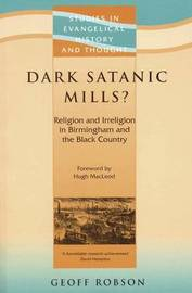 Dark Satanic Mills? by Geoff Robson