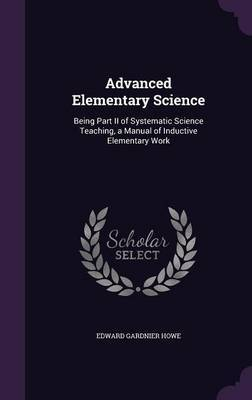 Advanced Elementary Science by Edward Gardnier Howe image