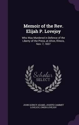 Memoir of the REV. Elijah P. Lovejoy by John Quincy Adams