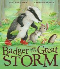 Badger and the Great Storm by Suzanne Chiew
