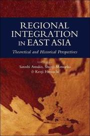 Regional integration in East Asia by Satoshi Amako