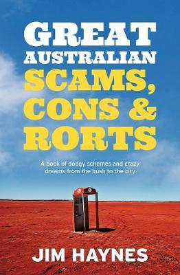 Great Australian Scams, Cons and Rorts by Jim Haynes image