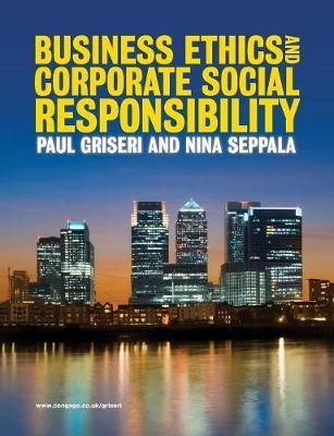 Business Ethics and Corporate Social Responsibility by Paul Griseri