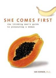 She Comes First: The Thinking Man's Guide to Pleasuring a Woman by Ian Kerner image