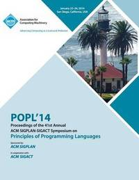 Popl 2014 - 41st ACM Sigplan Sigact Symposium on Principles of Programming Languages by Popl 14 Conference Editors