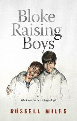 Bloke Raising Boys by Russell Miles