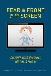 Fear in Front of the Screen by Maya Goetz