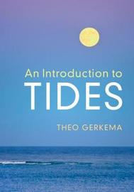 An Introduction to Tides by Theo Gerkema