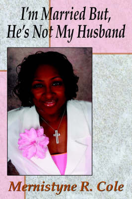 I'm Married But, He's Not My Husband by Mernistyne , R. Cole image