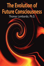 The Evolution of Future Consciousness by Thomas Lombardo image