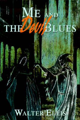 Me and the Devil Blues by Walter M Ellis image