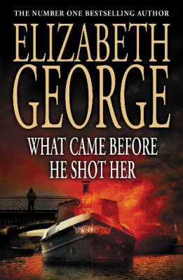 What Came Before He Shot Her by Elizabeth George image