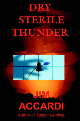 Dry Sterile Thunder by Jim Accardi